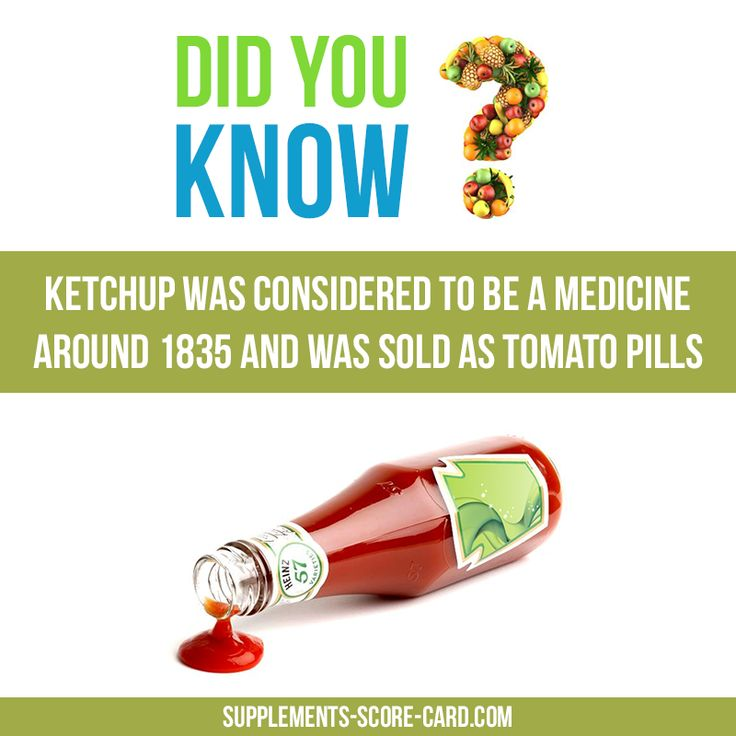 Ketchup in pharmacies?Ketchup was considered to be a medicine around 1835 and was sold as tomato pills.