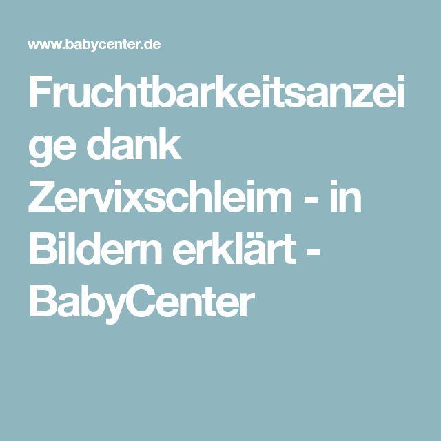 Fruchtbarkeitsanzeige dank Zervixschleim - in Bildern erklärt - BabyCenter