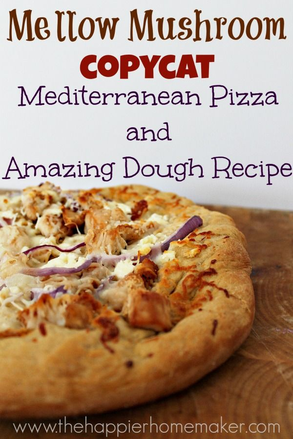 Homemade Mellow Mushroom Pizza Dough Recipe and Copy Cat Mellowterranean Pizza