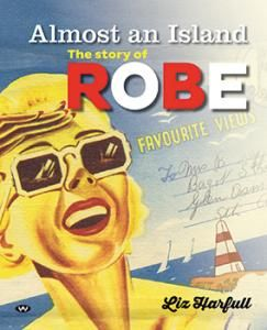Lovely book on a little known #Australian #wine and #food region (with beaches!!)  VisitVineyards.com - Book Review - Almost an Island: The story of Robe - Liz Harfull  http://www.visitvineyards.com/south-australia/limestone-coast/tours/books-guides-travel/wine-food-travel-book-reviews/book-review-almost-an-island-the-story-of-robe-liz-harfull