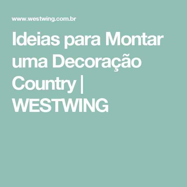 Ideias para Montar uma Decoração Country | WESTWING