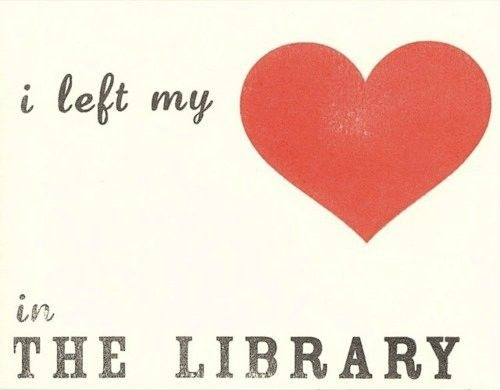 I left my heart in the library.