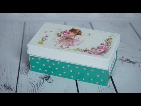 Decoupage tutorial - shoe box - YouTube