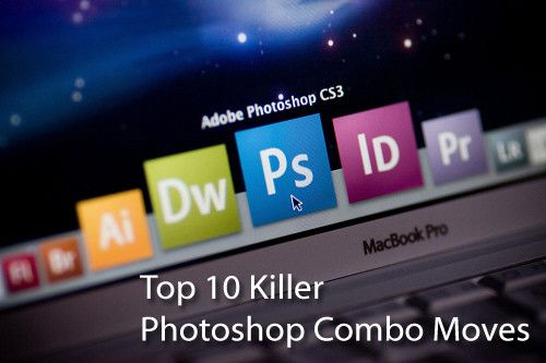 Top 10 Killer Photoshop Combo Moves