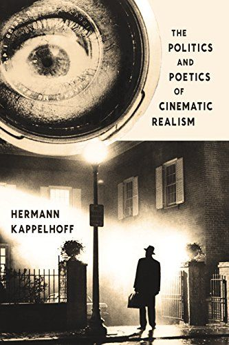 The Politics and Poetics of Cinematic Realism (Columbia Themes in Philosophy, Social Criticism, and the Arts) by Hermann Kappelhoff http://www.amazon.com/dp/B00W0LT3SW/ref=cm_sw_r_pi_dp_oH0Owb0C4XX7B