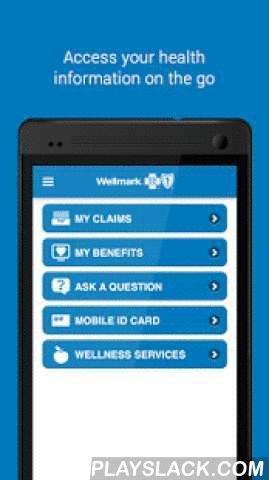 Wellmark®  Android App - playslack.com ,  Get your health plan and health care information anytime, anywhere with the Wellmark mobile app. The Wellmark app is for Wellmark members who live in Iowa or South Dakota. FEATURES: VIEW CLAIMS, BENEFITS AND MORE Can't find your health insurance card? You'll never have to search for it again! You can access all your health insurance information anywhere with the Wellmark app. Search for a doctor, check the status of your claim and more. You'll also…