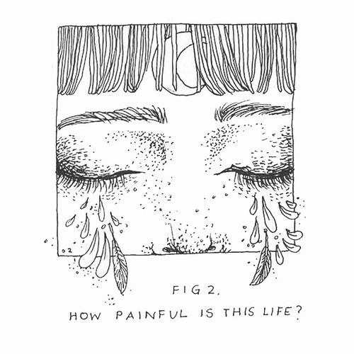 how painful is this life //