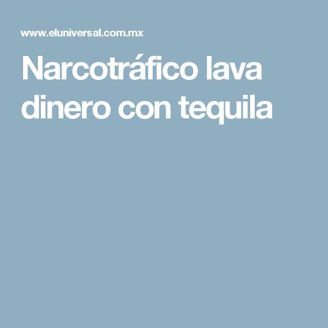 Narcotráfico lava dinero con tequila