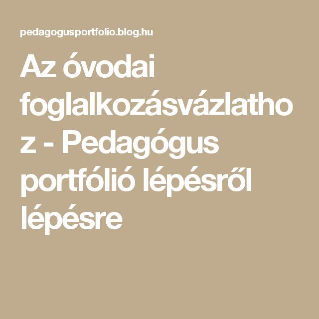 Az óvodai foglalkozásvázlathoz - Pedagógus portfólió lépésről lépésre