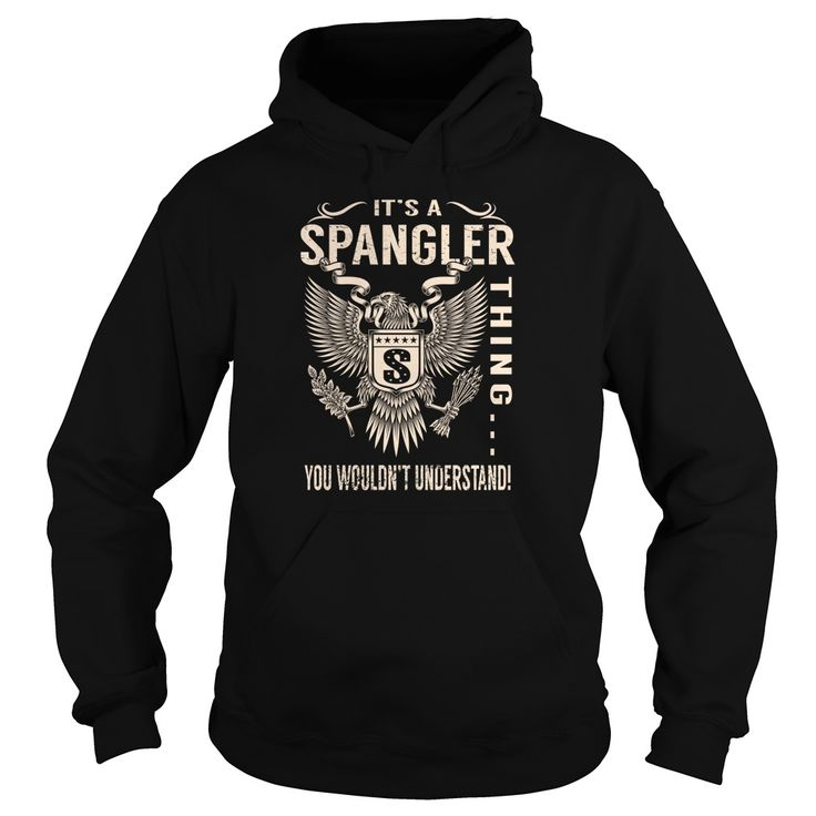 Its a SPANGLER Thing You Wouldnt Understand - Last Name, Surname T-Shirt (Eagle)