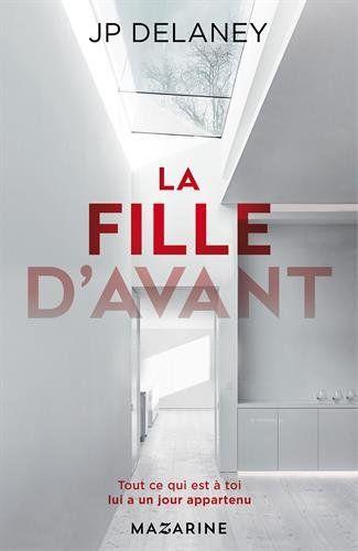Amazon.fr - La fille d'avant - J.P. Delaney - Livres