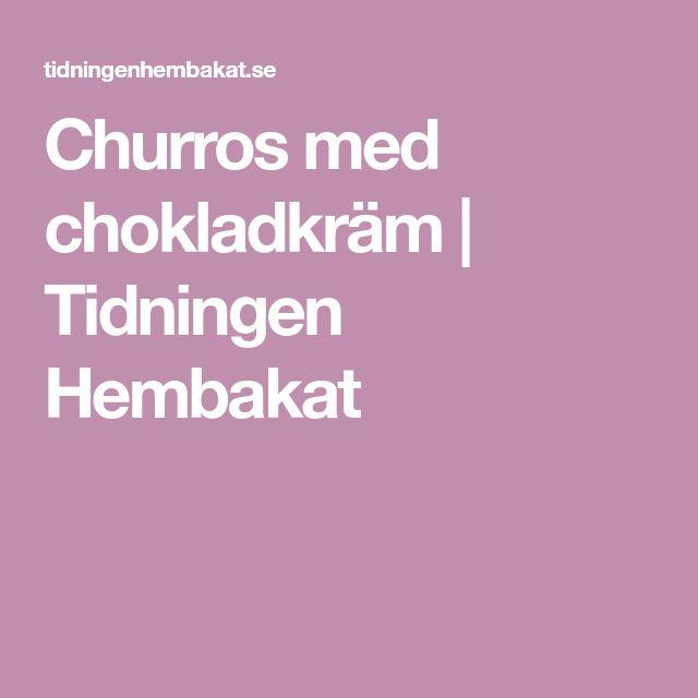 Churros med chokladkräm   Tidningen Hembakat