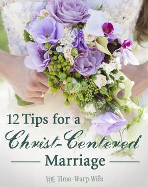 12 Tips for a Christ-Centered Marriage - Time-Warp Wife | Time-Warp Wife