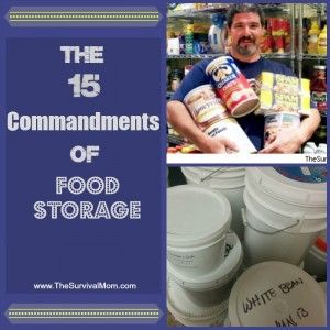 food+storage+http://thesurvivalmom.com/15-commandments-food-storage/