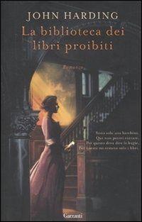 La biblioteca dei libri proibiti - John Harding - Libro - Garzanti Libri - Narratori moderni | IBS