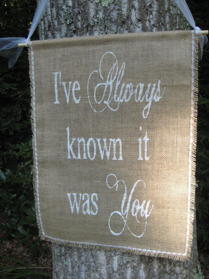 Burlap Banner Rustic Wedding Decor I've Always Known It Was You. $19.95, via Etsy.