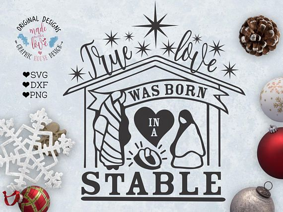 Christmas SVG True Love was born in a stable Cut File and Printable, Christmas Jesus SVG.