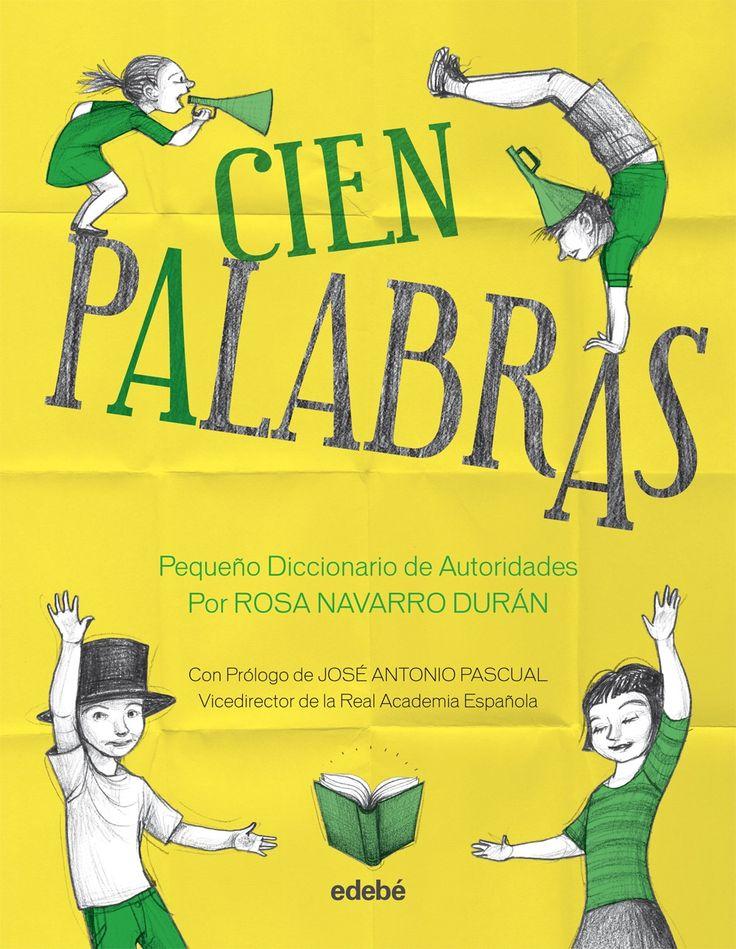 «Cien Palabras» es un pequeño diccionario de autoridades redactado por Rosa Navarro e ilustrado por Noemí Villamuza, con ejercicios para niños y niñas de 10 a 12 años: a cada palabra le acompaña un texto, para entenderla mejor y, de paso, iniciar en la lectura. http://www.veniracuento.com/