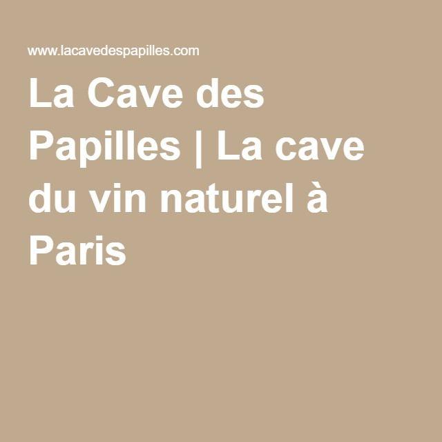 La Cave des Papilles   La cave du vin naturel à Paris