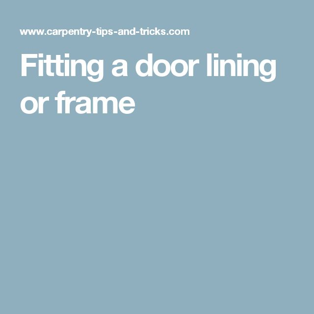 Fitting a door lining or frame