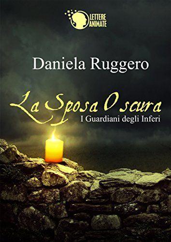 Un bellissimo #fantasy #libro #librisottolalbero #ebook I Guardiani degli Inferi - la sposa oscura di Daniela Ruggero, http://www.amazon.it/dp/B00N1E4UNK/ref=cm_sw_r_pi_dp_NUWOub0RVW998