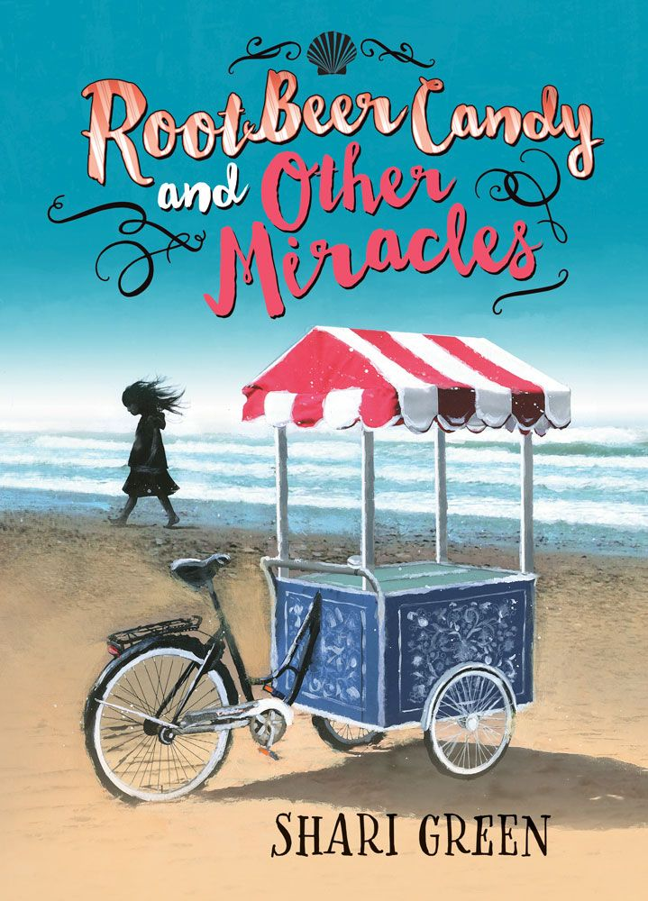ROOT BEER CANDY AND OTHER MIRACLES by Shari Green Sept 9, 2016