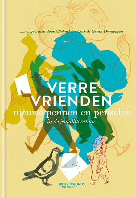 Michael De Cock & Gerda Dendooven. Verre vrienden. Nieuwe pennen en penselen in de jeugdliteratuur. Plaats: J/COCK.