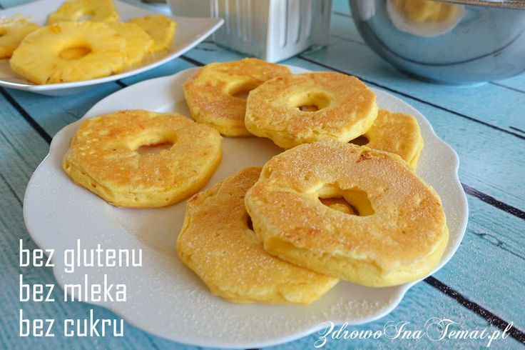 Zdrowo i na temat...: Ananas w cieście bez glutenu, mleka i cukru.