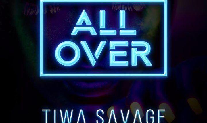 [Audio] : Tiwa Savage  All Over (Prod. By BabyFresh)