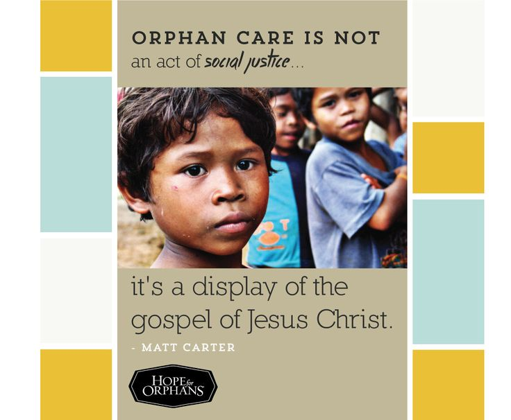 Orphan care is much more than justice.