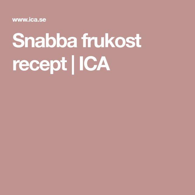 Snabba frukost recept | ICA