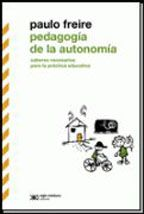 Pedagogia De La Autonomia: Saberes Necesarios Para La Practica Educati