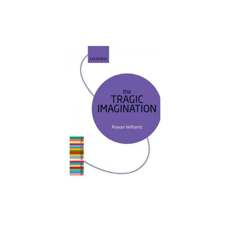 Tragic Imagination (Paperback) (Rowan Williams)