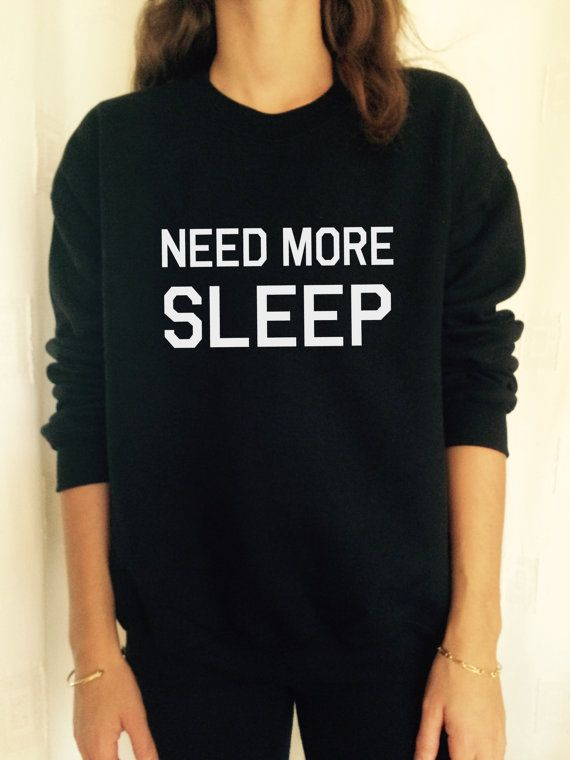 Need more sleep sweatshirt jumper cool fashion by stupidstyle