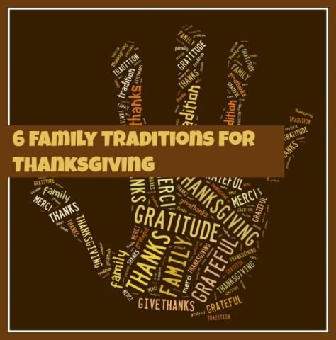 "Six Thanksgiving Family Traditions that will help teach your children what it means to be ""grateful"".  #Thanksgiving"