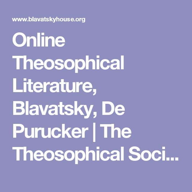 Online Theosophical Literature, Blavatsky, De Purucker | The Theosophical Society Point Loma - Blavatskyhouse The Hague