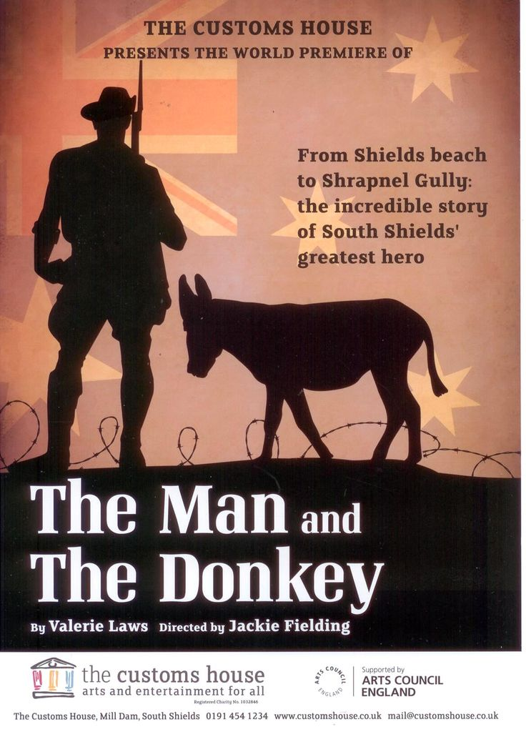 A 2011 poster for the stage play 'The Man and the Donkey' at the Customs House, South Shields.  The play returned to the Customs House in May 2105, as part of the centenary events, to mark the death of John Simpson Kirkpatrick at Gallipoli.   Visit https://www.youtube.com/watch?v=jgCQtaBsvTg&list=PLHU_WENYRRou_jATpd9ejzojt3DGBOZ_y