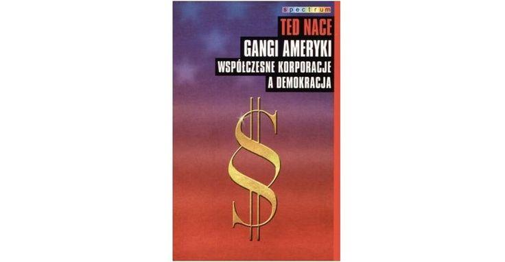 """SUMIENIE KORPORACJI. Ted Nace w książce """"Gangi Ameryki. Współczesne korporacje a demokracja"""" podejmuje się trudnego zadania odpowiedzi na pytania : skąd się wzięły współczesne  korporacje i  dlaczego mają tak ogromną władzę? Jak do tego doszło, że we współczesnym świecie  zagrażają one de facto instytucji demokracji? Dlaczego dzisiaj """"nic nie jest nielegalne,  jeśli postanowi to zrobić stu biznesmenów"""" (Andrew Young)? A przecież nie zawsze tak było…"""