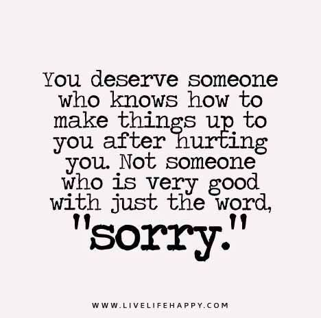 Saying sorry don't mean nothing anymore...