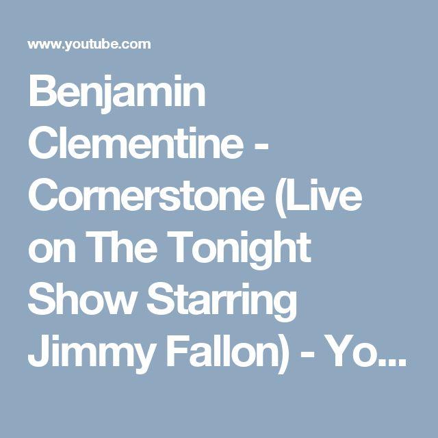 Benjamin Clementine - Cornerstone (Live on The Tonight Show Starring Jimmy Fallon) - YouTube
