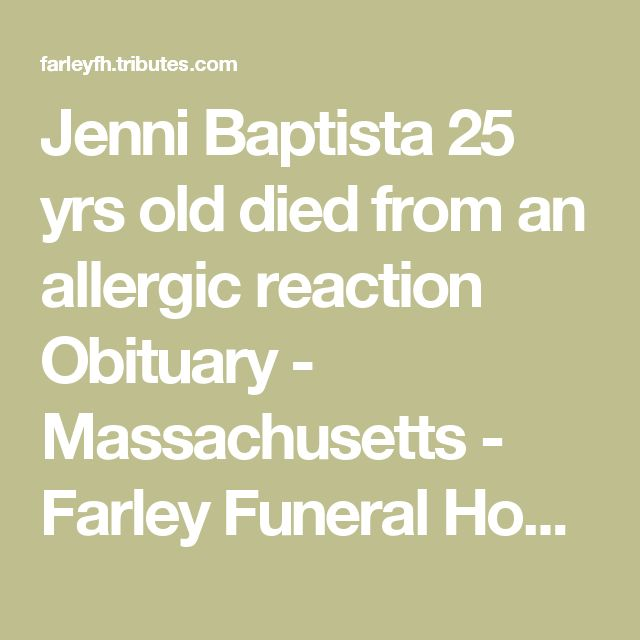 Jenni Baptista 25 yrs old died from an allergic reaction Obituary - Massachusetts - Farley Funeral Home