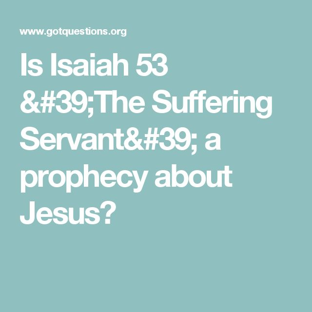 Is Isaiah 53 'The Suffering Servant' a prophecy about Jesus?