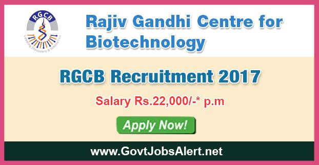 """RGCB Recruitment 2017 - Hiring Project Fellow Post, Salary Rs.22,000/- : Apply Now !!!  The Rajiv Gandhi Centre for Biotechnology – RGCB Recruitment 2017 has released an official employment notification inviting interested and eligible candidates to apply for the positions of Project Fellow in a KSCSTE funded research project entitled """"Does Cyclophilin A, an immunophilin und glucose conditions regulate efferocytosis in atherosclerotic lesions?""""."""