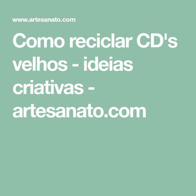 Como reciclar CD's velhos - ideias criativas - artesanato.com