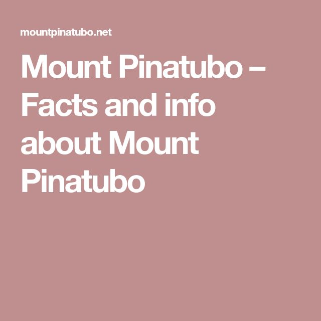 Mount Pinatubo – Facts and info about Mount Pinatubo