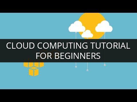 Cloud Computing Tutorial for Beginners - YouTube