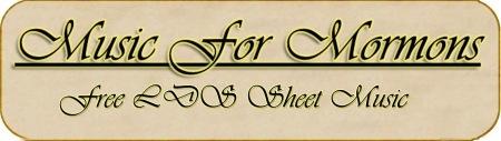 Piano - Free LDS Sheet Music (1500+ free arrangements choir/piano/solo/christian/mormon/ward)