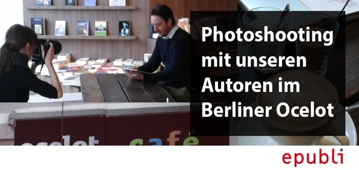 Photoshooting mit unseren Autoren im Berliner Ocelot http://blog.epubli.de/entdecken/photoshooting-ocelot/