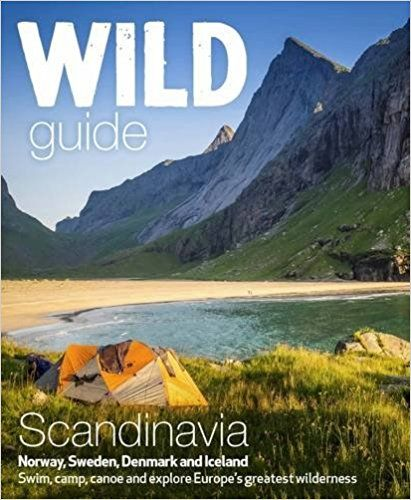 Amazon.fr - Wild Guide Scandinavia (Norway, Sweden, Iceland and Denmark): Volume 3: Swim, Camp, Canoe and Explore Europe's Greatest Wilderness - Ben Love - Livres