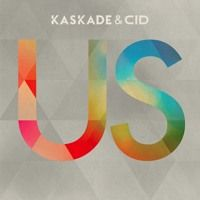 Kaskade & CID - US (Extended Mix) by Kaskade on SoundCloud